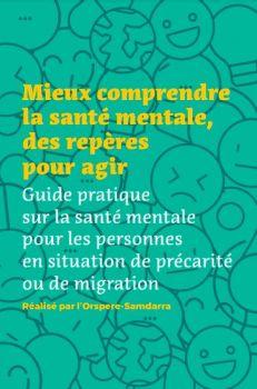 Mieux comprendre la santé mentale, des repères pour agir.Orspere Samdarra_2021.JPG